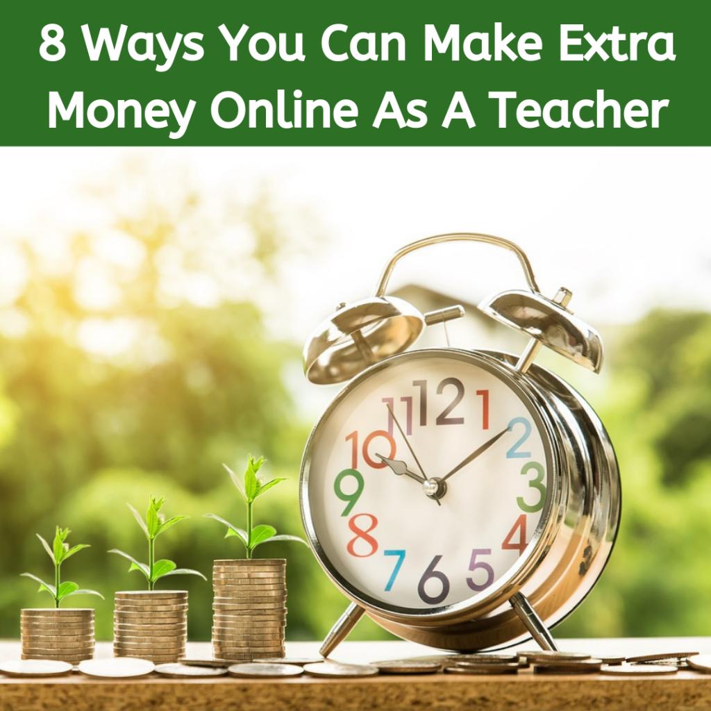 Ways to make extra money online as a teacher