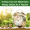 Ways to make extra money online as a teacher
